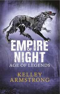 Kelley Armstrong - Empire of Night - Book 2 in the Age of Legends Trilogy.