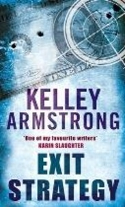 Kelley Armstrong - Exit Strategy - Book 1 in the Nadia Stafford Series.