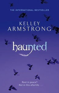 Kelley Armstrong - Haunted - Book 5 in the Women of the Otherworld Series.