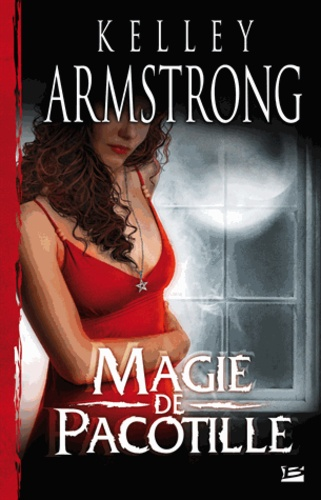 Kelley Armstrong - Magie de pacotille.