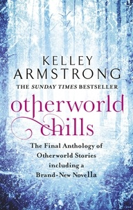 Kelley Armstrong - Otherworld Chills - Final Tales of the Otherworld.