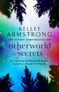 Kelley Armstrong - Otherworld Secrets - Book 4 of the Tales of the Otherworld Series.