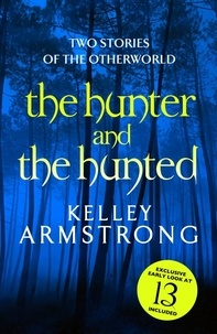 Kelley Armstrong - The Hunter and the Hunted.