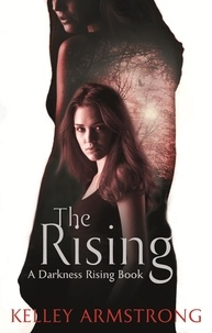 Kelley Armstrong - The Rising - Book 3 of the Darkness Rising Series.