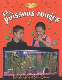 Kelley MacAuley et Bobbie Kalman - Les poissons rouges.