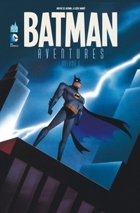 Kelley Puckett et Martin Pasko - Batman Aventures Volume 1 : .