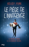 Kelley York - Le piège de l'innocence.