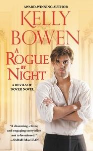 Kelly Bowen - A Rogue by Night.