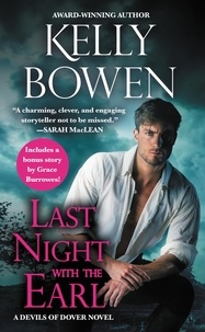 Kelly Bowen - Last Night With the Earl - Includes a bonus novella.