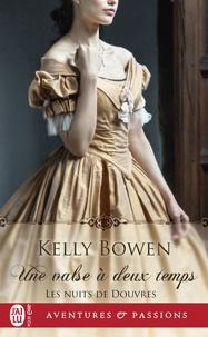 Kelly Bowen - Les nuits de Douvres Tome 1 : Une valse à deux temps.