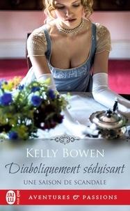 Kelly Bowen - Une saison de scandale Tome 3 : Diaboliquement séduisant.