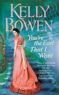 Kelly Bowen - You're the Earl That I Want.