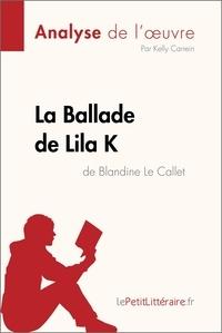 Kelly Carrein et  lePetitLitteraire - La Ballade de Lila K de Blandine Le Callet (Analyse de l'oeuvre) - Comprendre la littérature avec lePetitLittéraire.fr.