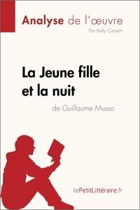 Kelly Carrein et  lePetitLitteraire - La Jeune Fille et la nuit de Guillaume Musso (Analyse de l'oeuvre) - Comprendre la littérature avec lePetitLittéraire.fr.