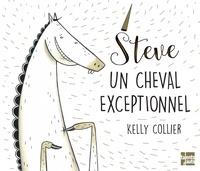 Kelly Collier - Steve, un cheval exceptionnel.