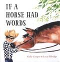 Kelly Cooper et Lucy Eldridge - If a Horse Had Words.