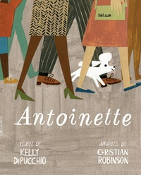 Kelly Dipucchio et Christian Robinson - Antoinette.