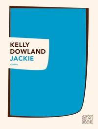 Kelly Dowland - Jackie.