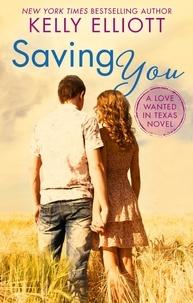 Kelly Elliott - Saving You.