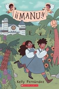 Kelly Fernández - Manu: A Graphic Novel.