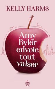 Kelly Harms - Amy Byler envoie tout valser.
