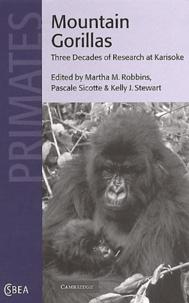Kelly-J Stewart et  Collectif - Mountain Gorillas - Three Decades of Research at Karisoke.