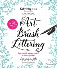 L'art du brush lettering- Apprendre le lettrage créatif au feutre-pinceau - Kelly Klapstein |