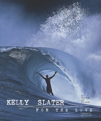 Kelly Slater - For the Love.