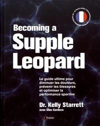 Ebook pour les téléphones cellulaires téléchargement gratuit Becoming a Supple Leopard  - Le guide ultime pour diminuer les douleurs, prévenir les blessures et optimiser la performance sportive par Kelly Starrett 9791091285377