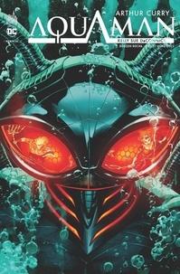 Kelly Sue DeConnick et Robson Rocha - Arthur Curry : Aquaman Tome 2 : Le retour de Black Manta.