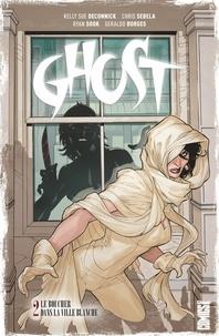 Kelly Sue DeConnick et Christopher Sebela - Ghost Tome 2 : Le boucher dans la ville blanche.