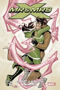 Kelly Thompson et Oscar Bazaldua - Mr & Mrs X Tome 2 : Gambit & Malicia à jamais.