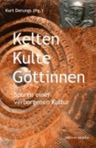 Kelten Kulte Göttinnen - Spuren einer verborgenen Kultur.