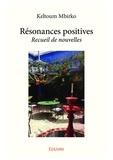 Keltoum Mbirko - Resonances positives.