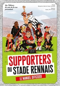 Keltz/Gourdin/RV... - Supporters du stade rennais, le manuel officieux !.