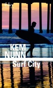 Kem Nunn - Surf City.