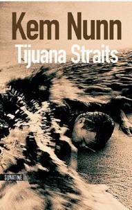 Kem Nunn - Tijuana Straits.