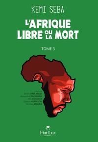 Kemi Seba - L'Afrique libre ou la mort.