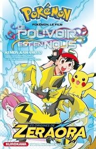 Kemon Kawamoto - Pokemon le film, Le pouvoir est en nous - Les origines de Zeraora.