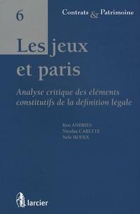 Ken Andries et Nicolas Carette - Les jeux et paris - Analyse critique des éléments constitutifs de la définition légale.