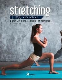 Ken Ashwell - Stretching - 150 exercices pour un corps souple et tonique.
