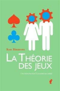 Ken Binmore - La théorie des jeux - Une introduction.