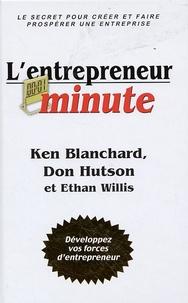 Ken Blanchard et Don Hutson - L'entrepreneur minute - Le secret pour créer et faire prospérer une entreprise.