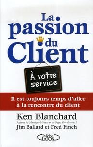 La passion du Client !- Il est toujours temps d'aller à la rencontre du client - Ken Blanchard |