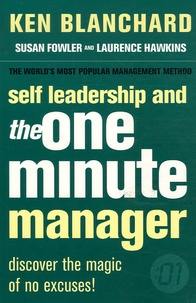 Ken Blanchard et Susan Fowler - Self Leadership & the One Minute Manager - Increasing Effectiveness Through Situational Self Leadership.