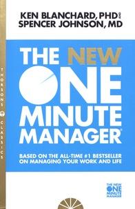 Ken Blanchard et Spencer Johnson - The New One Minute Manager.