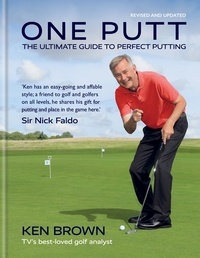 Ken Brown - One Putt - The ultimate guide to perfect putting.