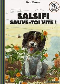 Ken Brown - Salsifi sauve-toi vite !.