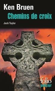 Ken Bruen - Chemins de croix - Une enquête de Jack Taylor.