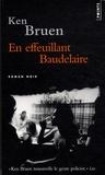 Ken Bruen - En effeuillant Baudelaire.